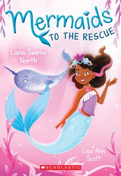 Mermaids to the Rescue : Lana swims north