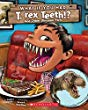 What if you had T. rex teeth? : and other dinosaur parts